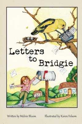 Letters to Bridgie: An Enchanting Correspondence for the Young at Heart - Bloom, Melvin R