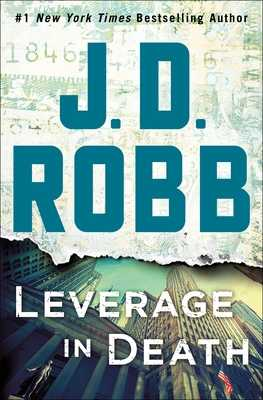 Leverage in Death: An Eve Dallas Novel (in Death, Book 47) - Robb, J D