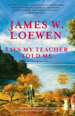 Lies My Teacher Told Me - Loewen, James W