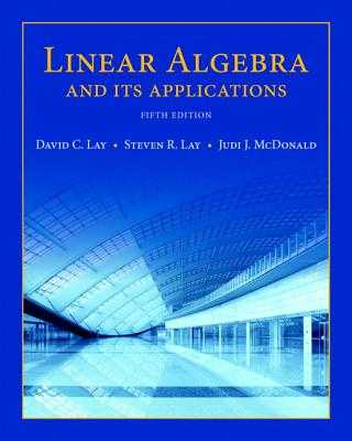 Linear Algebra and Its Applications - Lay, David, and Lay, Steven, and McDonald, Judi