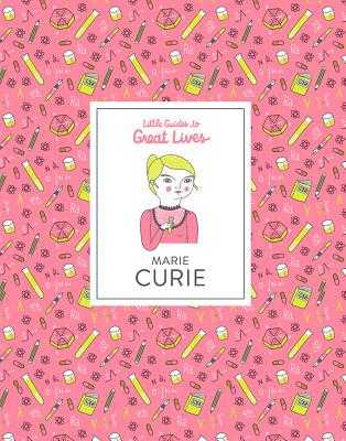 Little Guides to Great Lives: Marie Curie - Thomas, Isabel