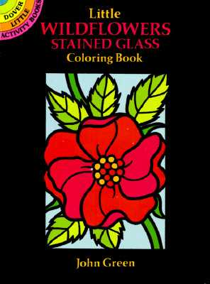 Little Wildflowers Stained Glass Coloring Book - Green, John