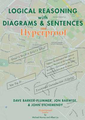 Logical Reasoning with Diagrams and Sentences: Using Hyperproof - Barker-Plummer, David, and Barwise, Jon, and Etchemendy, John