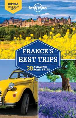 Lonely Planet France's Best Trips - Lonely Planet, and Carillet, Jean-Bernard, and Averbuck, Alexis