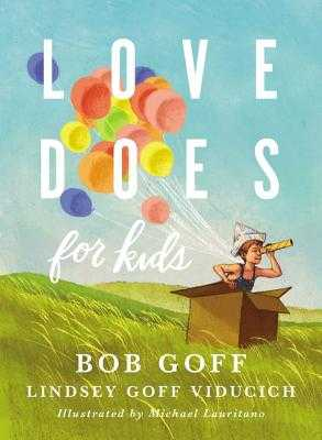 Love Does for Kids - Goff, Bob, and Viducich, Lindsey Goff