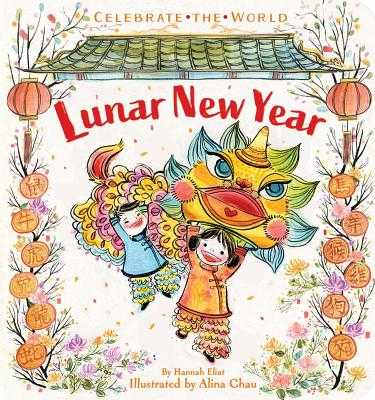 Lunar New Year - Eliot, Hannah, and Chau, Alina (Illustrator)