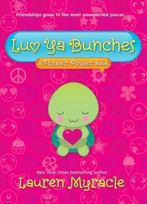 Luv YA Bunches (a Flower Power Book #1) - Myracle, Lauren
