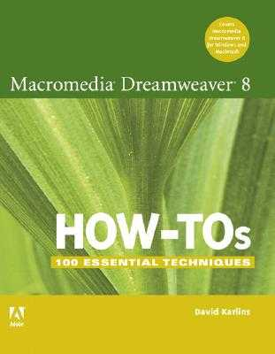 Macromedia Dreamweaver 8 How-Tos: 100 Essential Techniques - Karlins, David