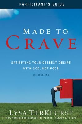 Made to Crave: Satisfying Your Deepest Desire with God, Not Food - TerKeurst, Lysa, and Anderson, Christine