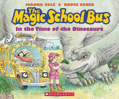 Magic School Bus: In the Time of the Dinosaurs - Cole, Joanna
