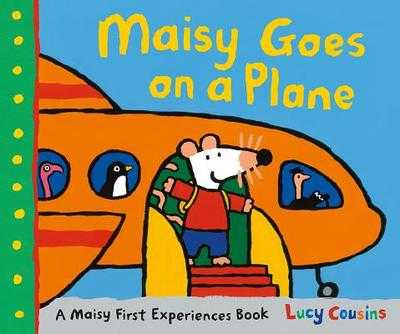 Maisy Goes on a Plane: A Maisy First Experiences Book -
