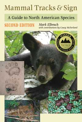 Mammal Tracks & Sign: A Guide to North American Species - Elbroch, Mark, and McFarland, Casey