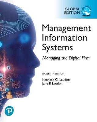 Management Information Systems: Managing the Digital Firm, Global Edition - Laudon, Kenneth C., and Laudon, Jane P.