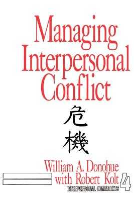 Managing Interpersonal Conflict - Donohue, William A