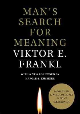 Man's Search for Meaning - Frankl, Viktor E, and Kushner, Harold S (Foreword by), and Winslade, William J (Afterword by)