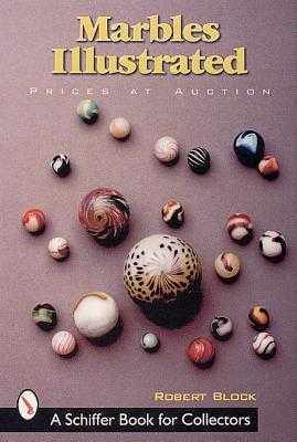 Marbles Illustrated - Block, Robert