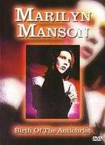 Marilyn Manson: Birth of the Anti-Christ -