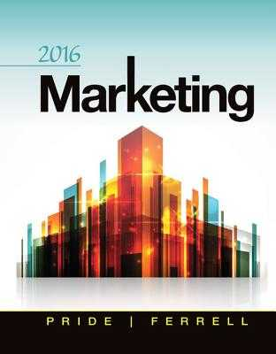 Marketing 2016 - Pride, William M, and Ferrell, O C