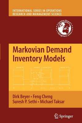 Markovian Demand Inventory Models - Beyer, Dirk, and Cheng, Feng, and Sethi, Suresh P
