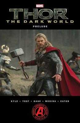 Marvel's Thor: The Dark World Prelude - Marvel Comics (Text by), and Kyle, Craig (Text by), and Yost, Christopher (Text by), and Gage, Christos (Text by)