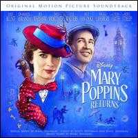 Mary Poppins Returns [Original Motion Picture Soundtrack] - Marc Shaiman / Scott Wittman