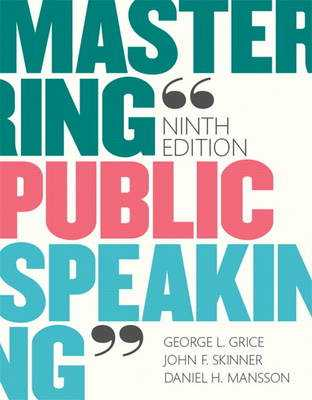 Mastering Public Speaking - Grice, George L., and Skinner, John F., and Mansson, Daniel H.