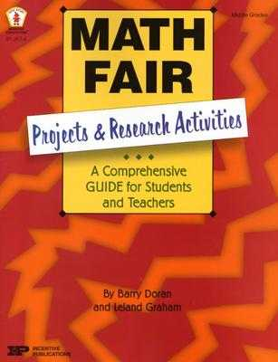 Math Fair: Projects and Research Activities: A Comprehensive Guide for Students and Teachers - Doran, Barry, and Graham, Leland