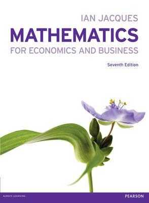 Mathematics for Economics and Business with MyMathLab Global access card - Jacques, Ian