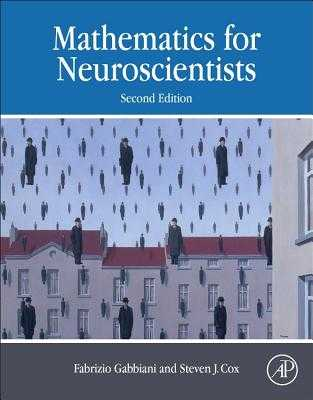 Mathematics for Neuroscientists - Gabbiani, Fabrizio, and Cox, Steven James