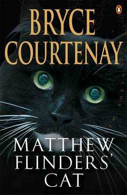 Matthew Flinders' Cat - Courtenay, Bryce