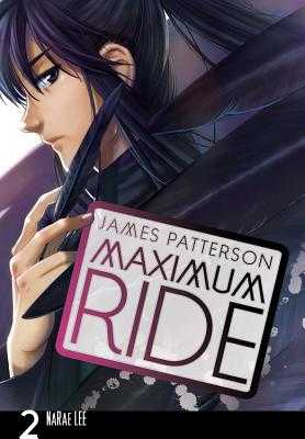 Maximum Ride: The Manga, Vol. 2 - Patterson, James, and Lee, Narae
