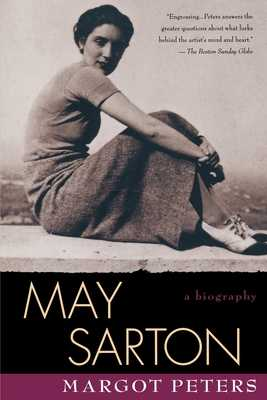 May Sarton: Biography - Peters, Margot