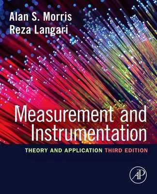 Measurement and Instrumentation: Theory and Application - Morris, Alan S., and Langari, Reza