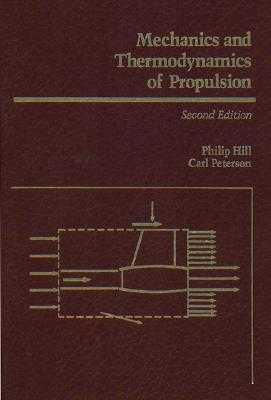 Mechanics and Thermodynamics of Propulsion - Hill, Philip, and Peterson, Carl