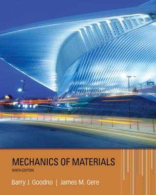Mechanics of Materials - Gere, James, and Goodno, Barry J.