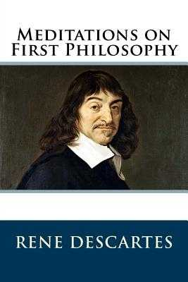 an overview of the rene descartes meditation one in philosophy Descartes: meditations 1 of philosophy, mediations are one of the most influential expressions of classical rationalism in these meditations, descartes argues.