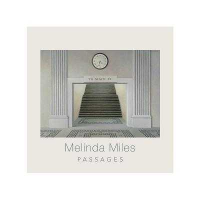 Melinda Miles: Passages - Cook-Romero, Elizabeth, and McCarty, Sarah, and Thomson, Eric