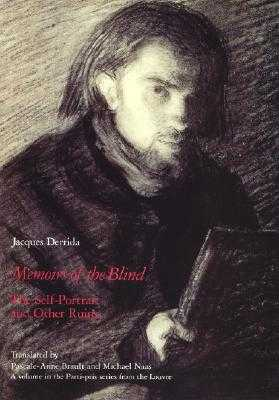 Memoirs of the Blind: The Self-Portrait and Other Ruins - Derrida, Jacques, Professor, and Naas, Michael (Translated by)