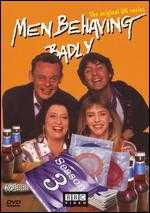 Men Behaving Badly: Series 03 -