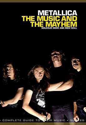 Metallica: The Music and The Mayhem - Dome, Malcolm