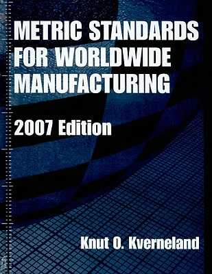 Metric Standards for Worldwide Manufacturing - Kverneland, Knut O