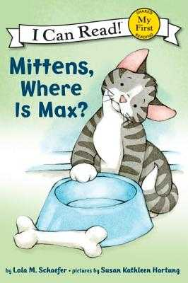 Mittens, Where Is Max? - Schaefer, Lola M
