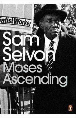 Modern Classics Moses Ascending - Selvon, Sam, and Kunzru, Hari (Foreword by)