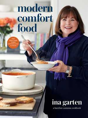 Modern Comfort Food: A Barefoot Contessa Cookbook - Garten, Ina