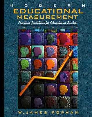 Modern Educational Measurement: Practical Guidelines for Educational Leaders - Popham, W James