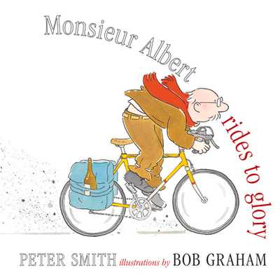 Monsieur Albert Rides to Glory - Smith, Peter, and Graham, Bob