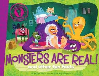 Monsters Are Real!: And Other Fun Facts - Eliot, Hannah