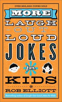 More Laugh-Out-Loud Jokes for Kids - Elliott, Rob