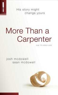 More Than a Carpenter - McDowell, Josh D, and McDowell, Sean, Dr.