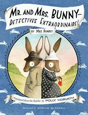 Mr. and Mrs. Bunny--Detectives Extraordinaire! - Horvath, Polly
